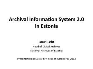 Archival Information System 2.0 in Estonia