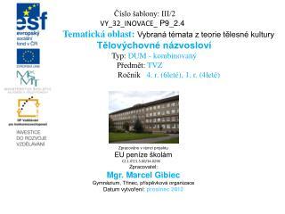 Zpracováno v rámci projektu EU peníze školám   CZ.1.07/1.5.00/34.0296 Zpracovatel: