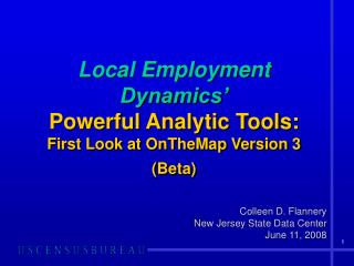 Local Employment Dynamics' Powerful Analytic Tools: First Look at OnTheMap Version 3 (Beta)
