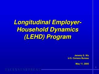 Longitudinal Employer-Household Dynamics (LEHD) Program