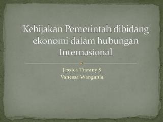 Kebijakan Pemerintah dibidang ekonomi dalam hubungan Internasional