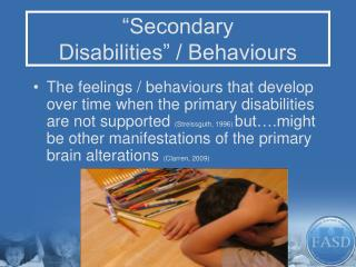 """Secondary  Disabilities"" / Behaviours"