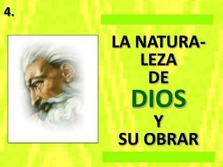 LA NATURA-LEZA  DE  DIOS  Y  SU OBRAR