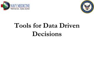 Tools for Data Driven Decisions