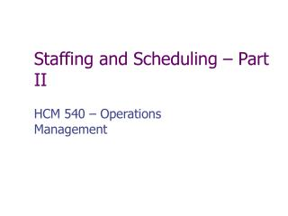 Staffing and Scheduling � Part II