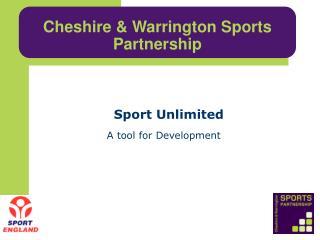Cheshire  Warrington Sports Partnership Sport Unlimited