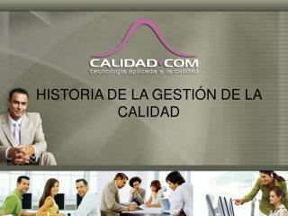 HISTORIA DE LA GESTI N DE LA CALIDAD