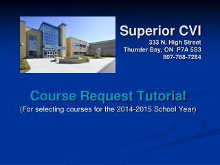 Superior CVI 333 N. High Street Thunder Bay, ON  P7A 5S3 807-768-7284