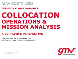 ISSUES IN FLIGHT DYNAMICS: COLLOCATION  OPERATIONS &  MISSION ANALYSIS  A SUPPLIER'S PERSPECTIVE