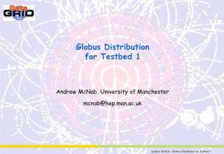 Globus Distribution for Testbed 1