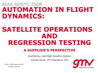 AUTOMATION IN FLIGHT DYNAMICS: SATELLITE OPERATIONS  AND  REGRESSION TESTING