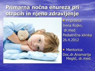 Primarna nočna enureza pri otrocih in njeno zdravljenje