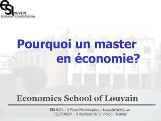 ESL/UCL - 3 Place Montesquieu - Louvain-la-Neuve  ESL/FUNDP – 8 Rempart de la Vierge - Namur