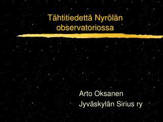 T�htitiedett� Nyr�l�n observatoriossa