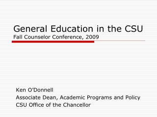 General Education in the CSU Fall Counselor Conference, 2009