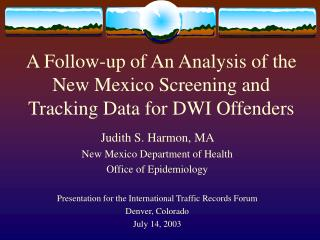 A Follow-up of An Analysis of the New Mexico Screening and Tracking Data for DWI Offenders