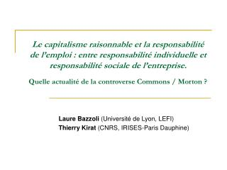 Laure Bazzoli  (Université de Lyon, LEFI) Thierry Kirat  (CNRS, IRISES-Paris Dauphine)