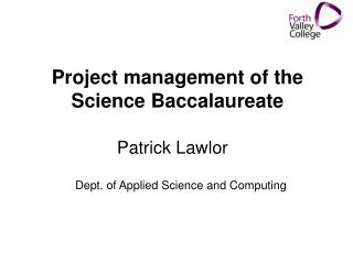 Project management of the Science Baccalaureate