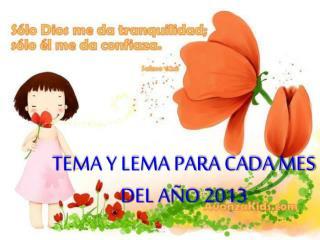TEMA Y LEMA PARA CADA MES DEL AÑO 2013