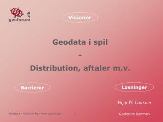 Geodata i spil - Distribution, aftaler m.v.