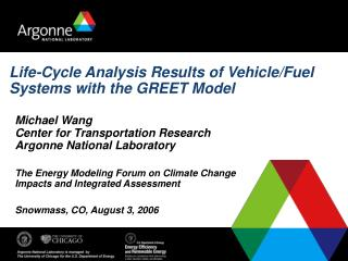 Life-Cycle Analysis Results of Vehicle/Fuel Systems with the GREET Model