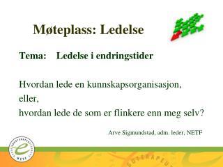 M�teplass: Ledelse