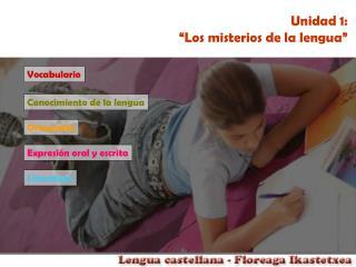 """Unidad 1: """"Los misterios de la lengua"""""""