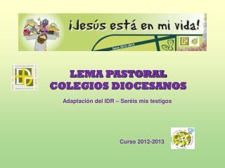 LEMA PASTORAL COLEGIOS DIOCESANOS