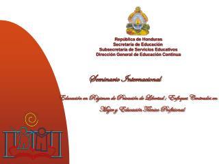 República de Honduras Secretaría de Educación  Subsecretaría de Servicios Educativos
