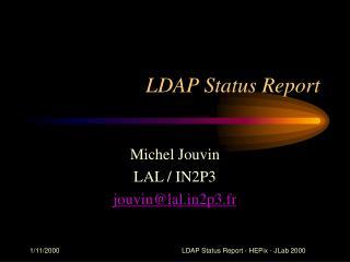 LDAP Status Report