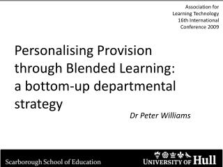 Personalising Provision through Blended Learning: a bottom-up departmental strategy