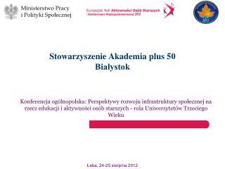 Stowarzyszenie Akademia plus 50 Białystok