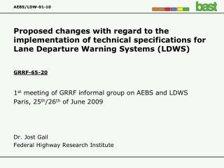 1 st  meeting of GRRF informal group on AEBS and LDWS Paris, 25 th /26 th  of June 2009
