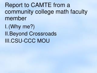 Report to CAMTE from a community college math faculty member