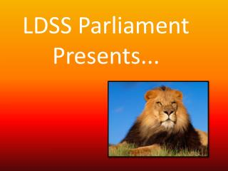 LDSS Parliament  Presents...
