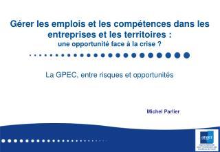 G rer les emplois et les comp tences dans les entreprises et les territoires : une opportunit  face   la crise