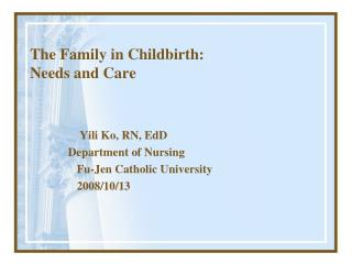 The Family in Childbirth: Needs and Care