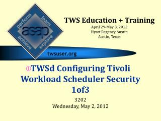 TWSd Configuring Tivoli Workload Scheduler Security 1of3