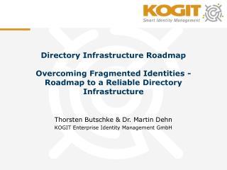 Thorsten Butschke & Dr. Martin Dehn KOGIT Enterprise Identity Management GmbH