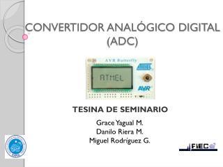 CONVERTIDOR ANALÓGICO DIGITAL (ADC)