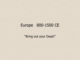 Europe800-1500 CE