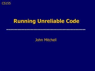 Running Unreliable Code
