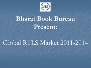 Global RTLS Market 2011-2014