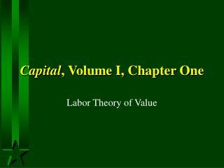 Capital , Volume I, Chapter One