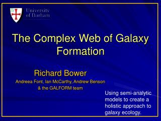 The Complex Web of Galaxy Formation