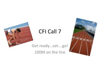 CFI Call 7