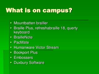What is on campus?