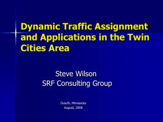 Dynamic Traffic Assignment and Applications in the Twin Cities Area