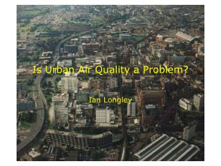 Is Urban Air Quality a Problem?