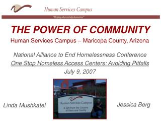 THE POWER OF COMMUNITY Human Services Campus – Maricopa County, Arizona